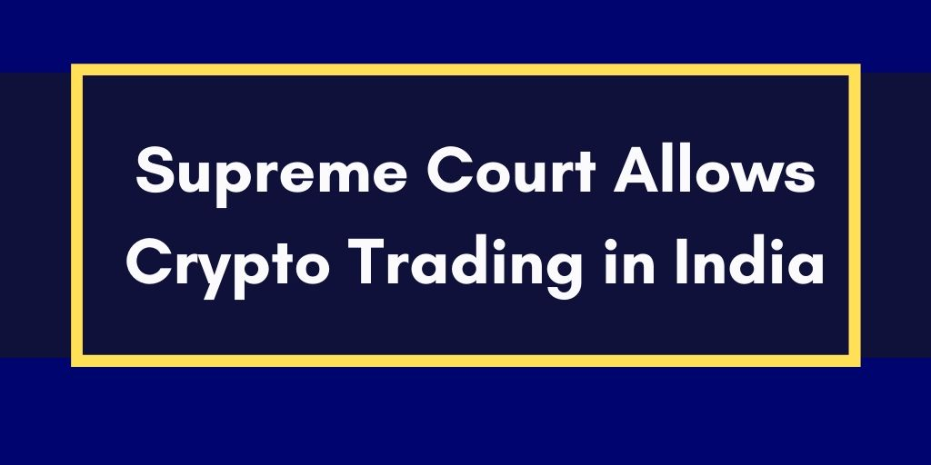 Cryptocurrency Trading is Allowed by Supreme Court in India