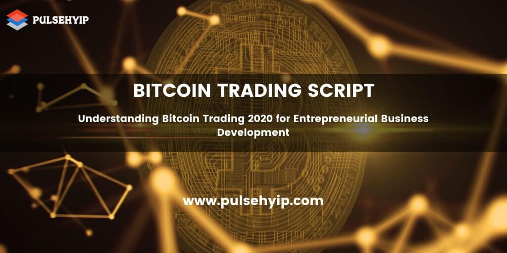 Bitcoin Trading Website Script for the Development of Top Grade Trading Platform