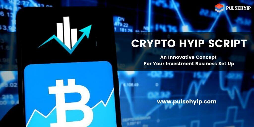 Crypto HYIP script to start your HYIP business Instantaneously