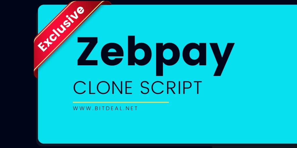 Zebpay Clone Script to Start an exchange like Zebpay
