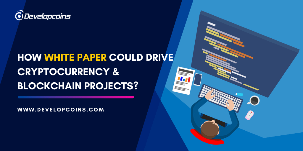 How White Paper Could Drive Cryptocurrency and Blockchain Projects?