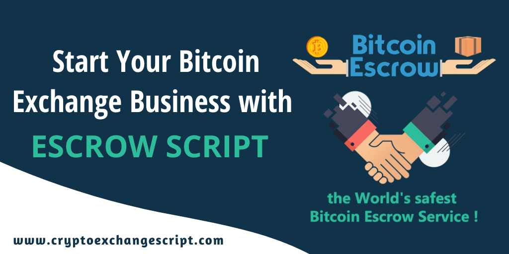 Bitcoin Escrow Script - To Start a Peer-to-Peer Exchange Website!