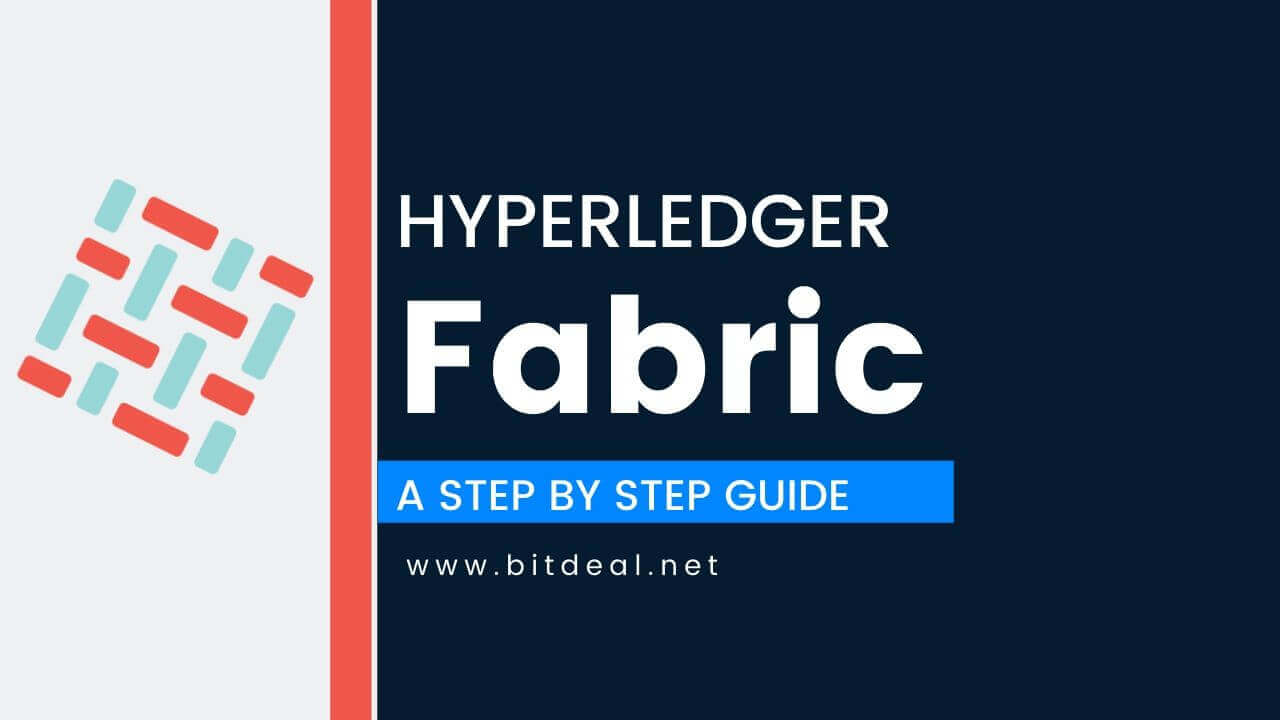 Hyperledger Fabric - A Complete Step by Step Guide