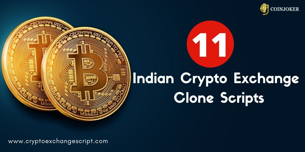 11 Indian Crypto Exchanges - You can Start own Trading Platform Now!!