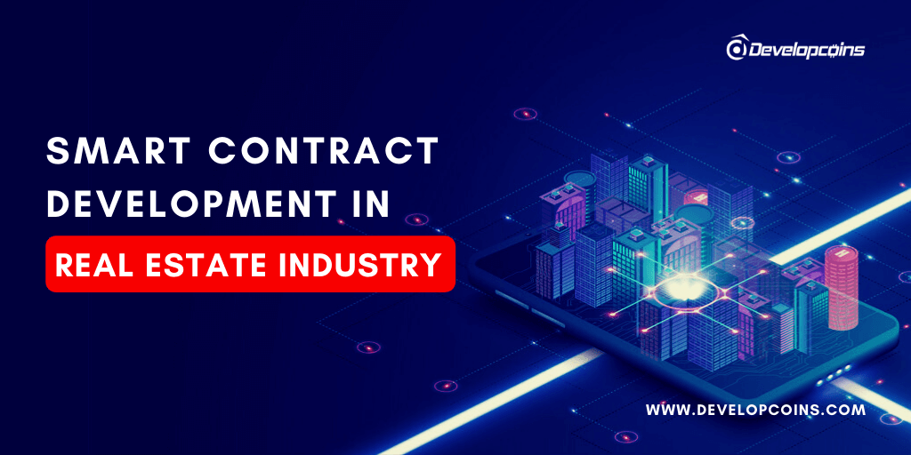 Smart Contract Development in Real Estate Industry