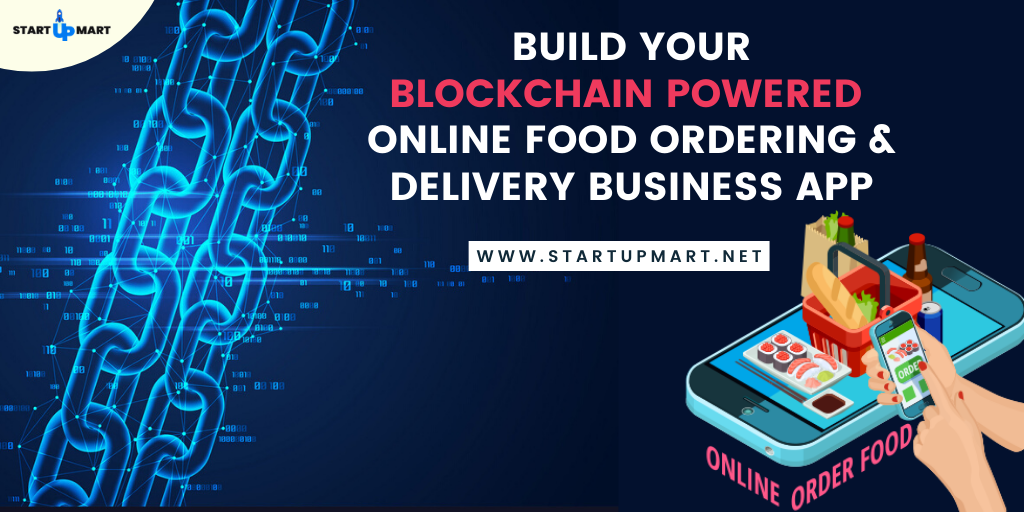 How to Build Your Own Blockchain Powered Online Food Ordering & Delivery Business App?
