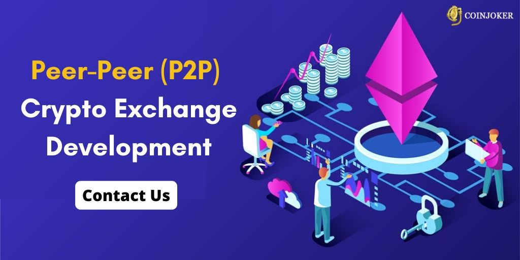 P2P Cryptocurrency Exchange Development - Essential Things you Need to Know !!