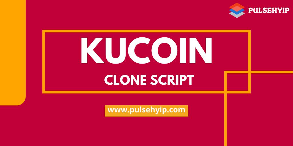 KuCoin Clone Script- Build a Futuristic Cryptocurrency Exchange Platform