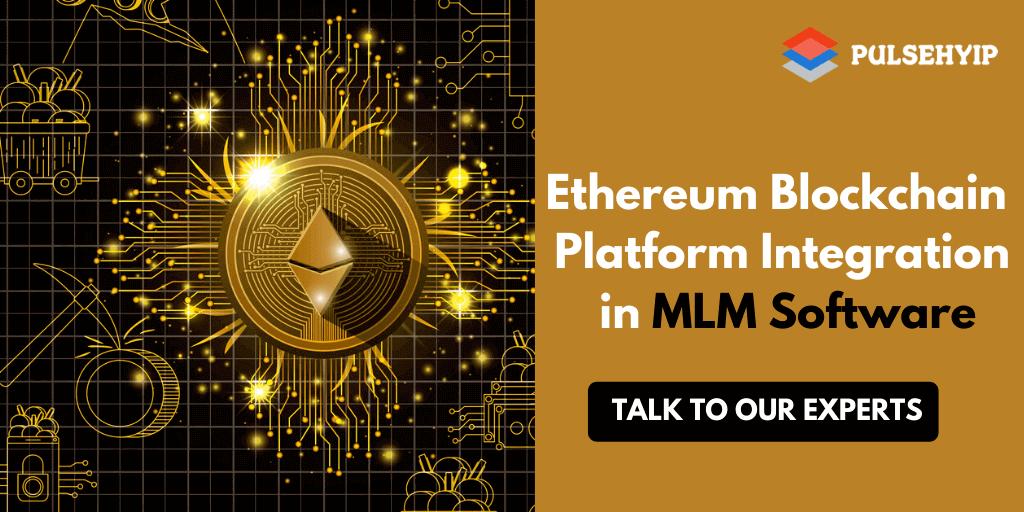 Ethereum Blockchain Platform Integration in MLM Software - Generate 100% ROI