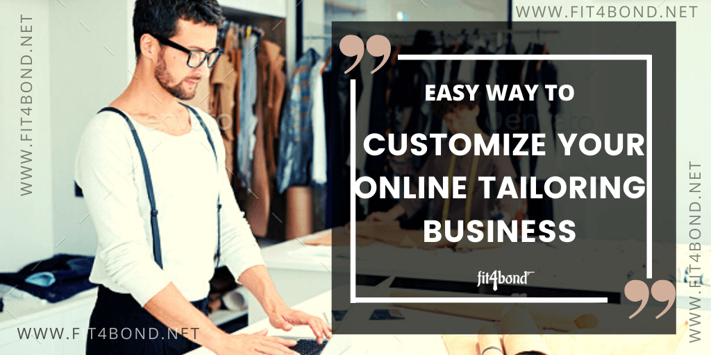 Easy Way to Customize Your Online Tailoring Business