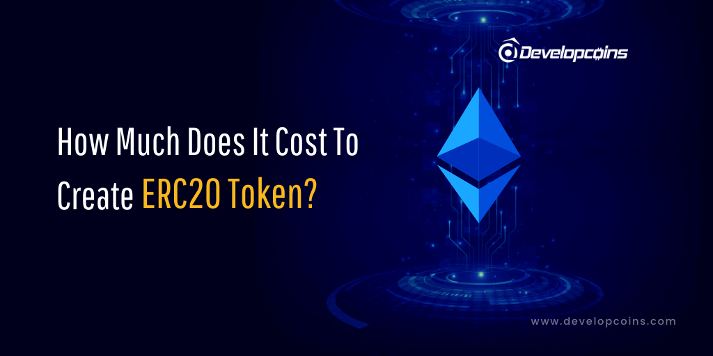 How Much Does it Cost to Create ERC20 Token?