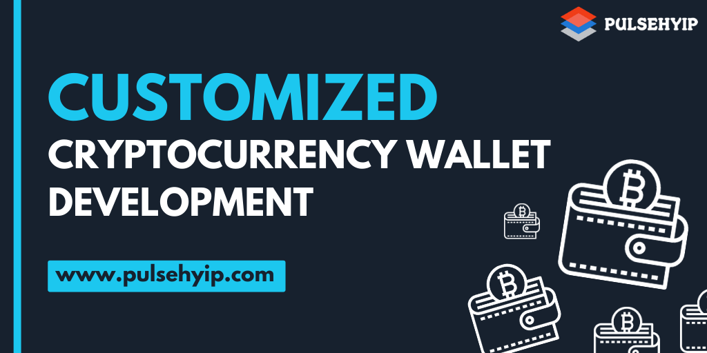 https://res.cloudinary.com/dl4a1x3wj/image/upload/v1592542402/pulsehyip/customized-cryptocurrency-wallet-development.png