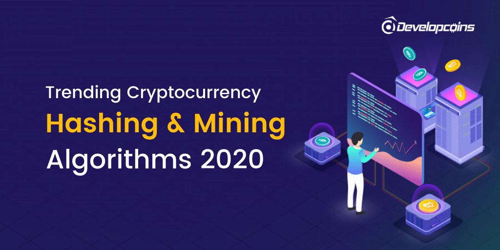 Trending Cryptocurrency Hashing Algorithms 2020