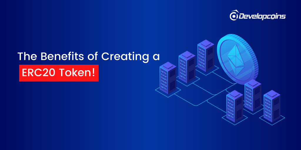 The Benefits of Creating a ERC20 Token in 2020