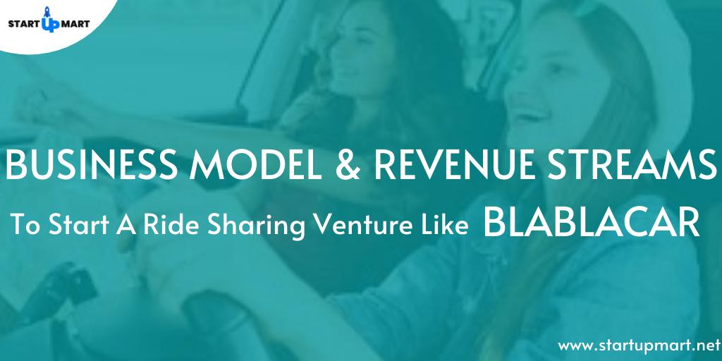 Business Model & Revenue Streams To Start a Ride Sharing Venture Like Blablacar