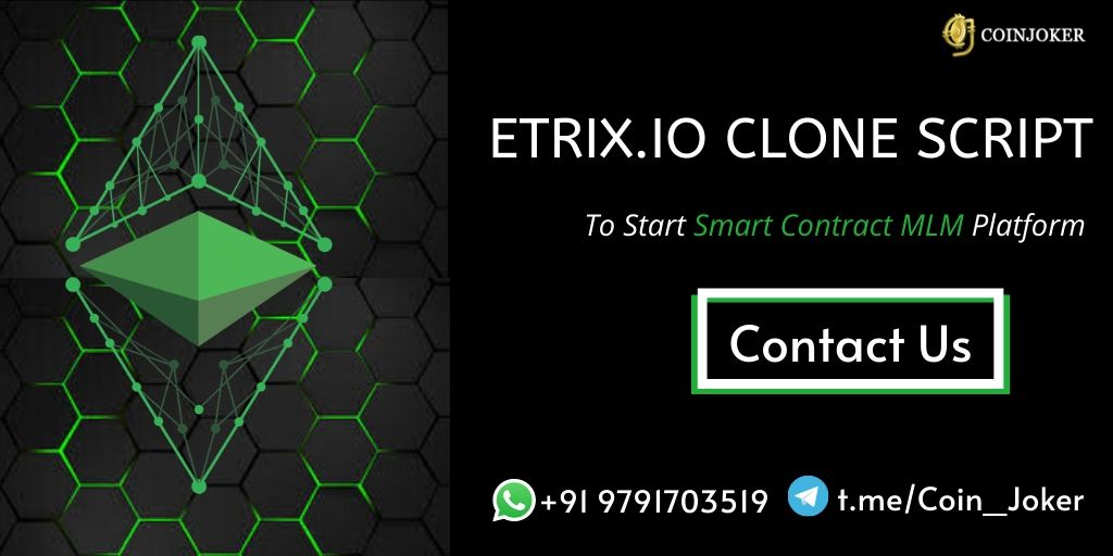 Etrix Clone Script -  To Start your own Smart Contract Based MLM Platform