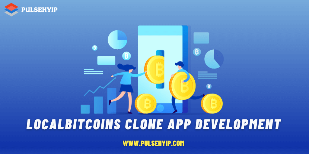 LocalBitcoins Clone App Development - Get 100% Secured Cryptocurrency Exchange App like LocalBitcoins