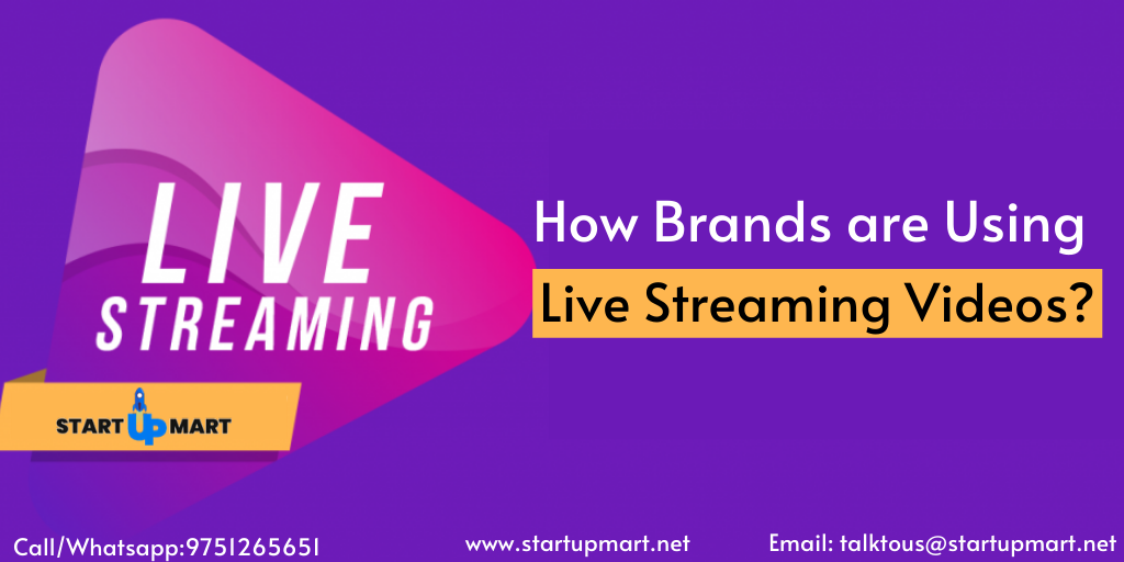 How Brands are using Live Streaming Videos to Gain Wide Attention?