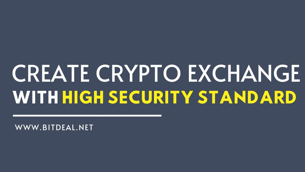 How To Create a Crypto Exchange With High Security Standard