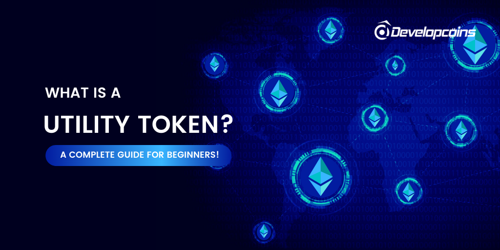 What is Utility Token? The Most Comprehensive Step-by-Step Guide