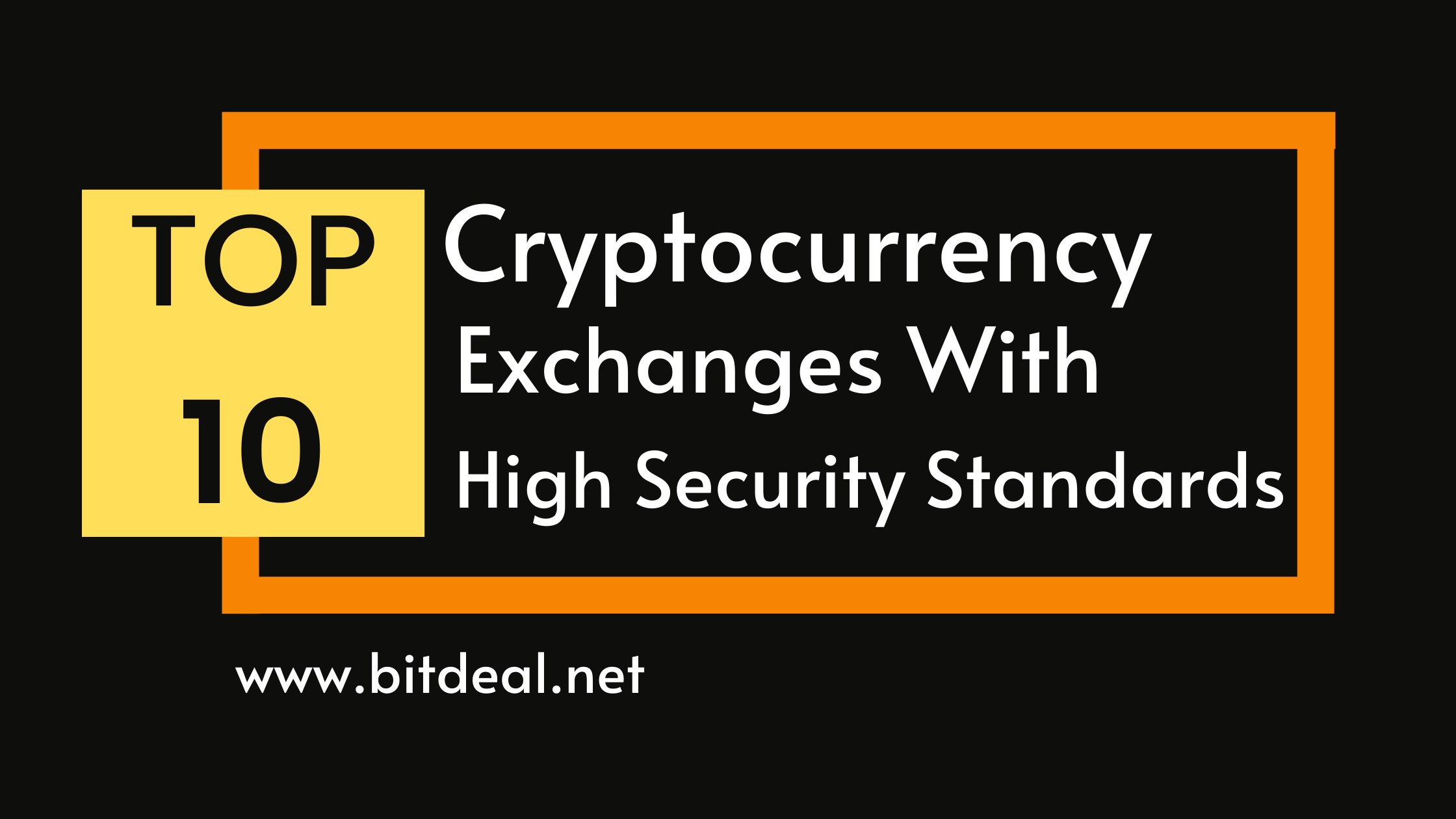 Top 10 Cryptocurrency Exchanges That Meets Security Standards
