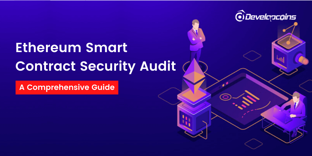 Ethereum Smart Contracts Security Audit — A Comprehensive Guide