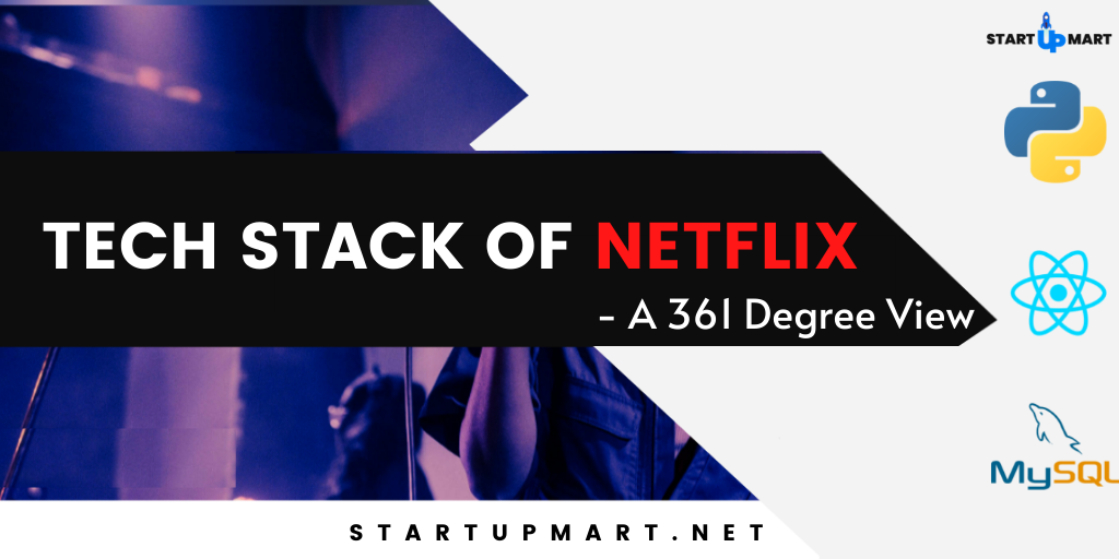 Netflix Tech Stack 2020 – A 361 Degree View of the Video Streaming App