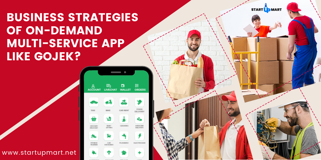 What are the Business Strategies of On-Demand Multi-Service App Like Gojek?