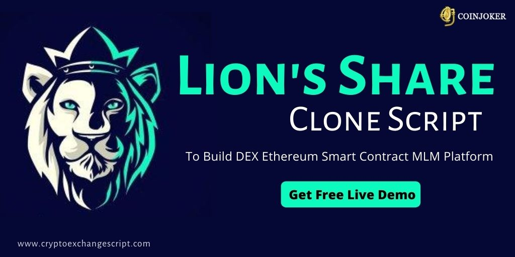 Lion's Share Clone Script - To Build Decentralized Ethereum Smart Contract MLM Platform