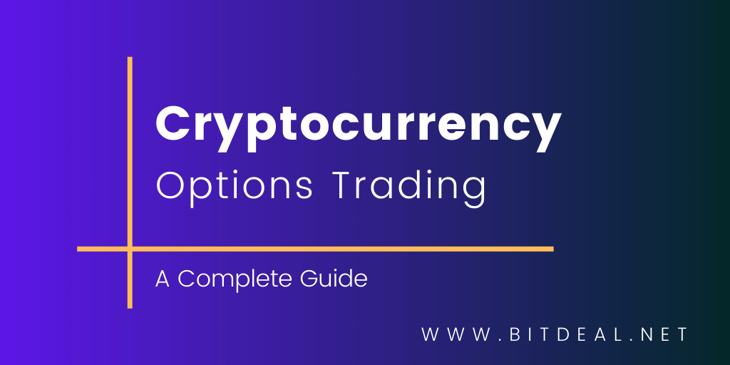 A Complete Guide To Cryptocurrency Options Trading