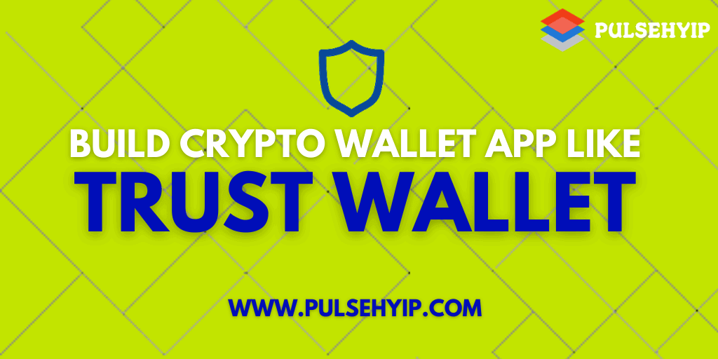 How to build Crypto Wallet App like Trust Wallet?