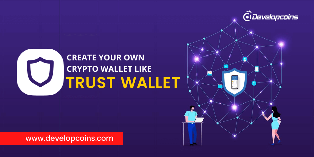 Create Your Own Cryptocurrency Wallet App Like Trust Wallet!