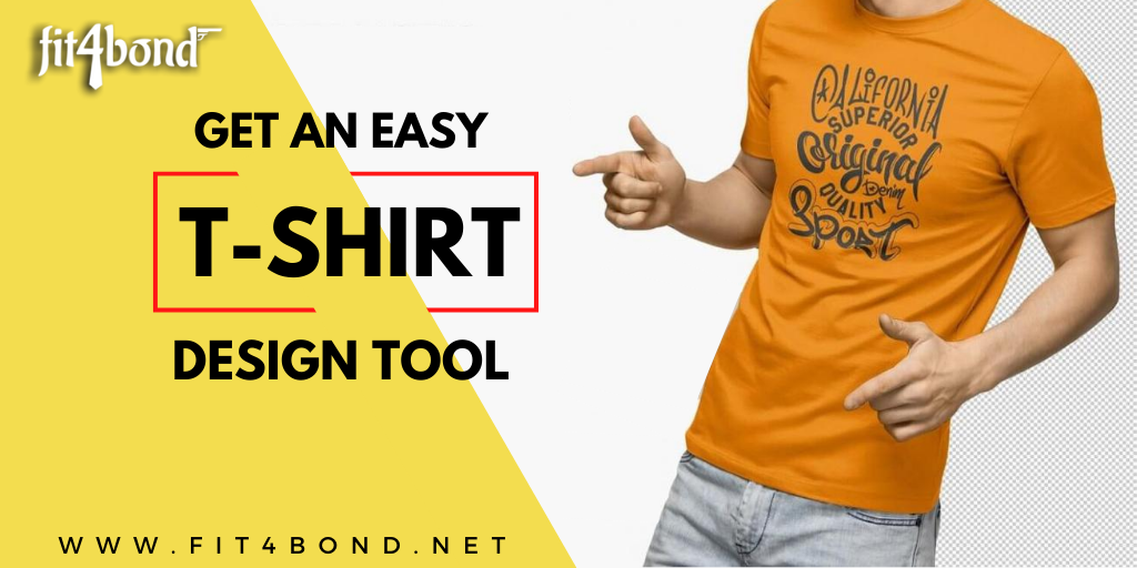 Design T-Shirts Online With Fit4Bond's Advanced T-Shirt Design Tool