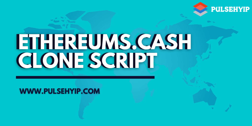 Ethereums Cash Clone Script- Develop Your Smart Contract MLM Platform like Ethereums.Cash
