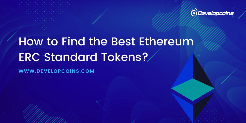How to Find the Best Ethereum ERC Standard Tokens?