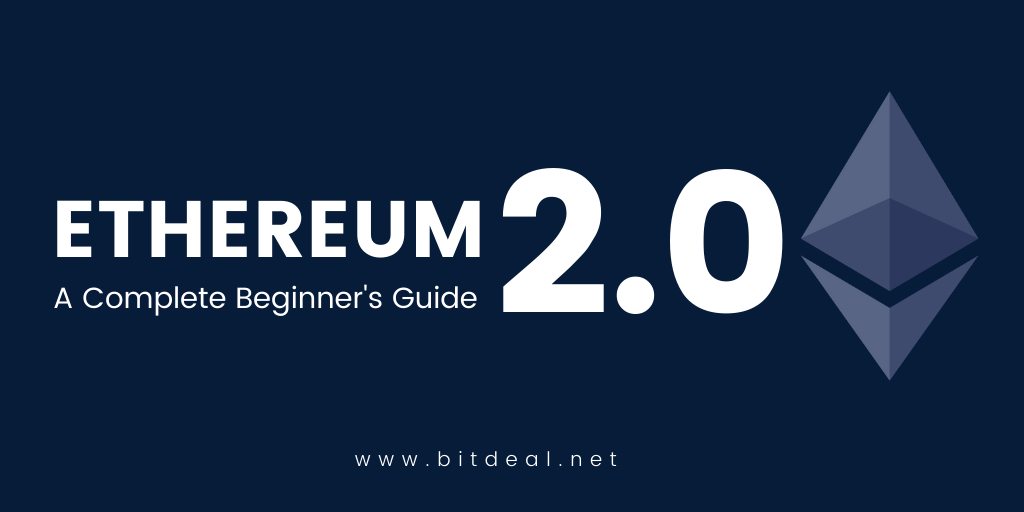 Ethereum 2.0 - The Complete Beginner's Guide