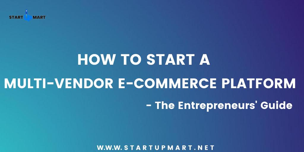 How to Start a Multi-Vendor E-Commerce Platform?