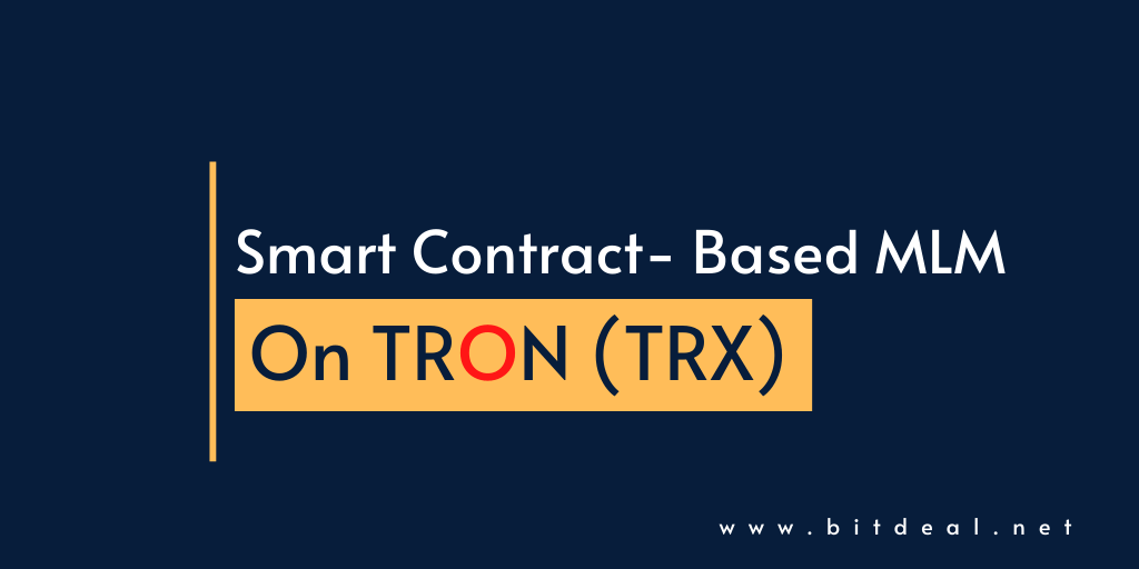 TRON Smart Contract MLM Software - One Step Solution to Launch Smart Contract MLM