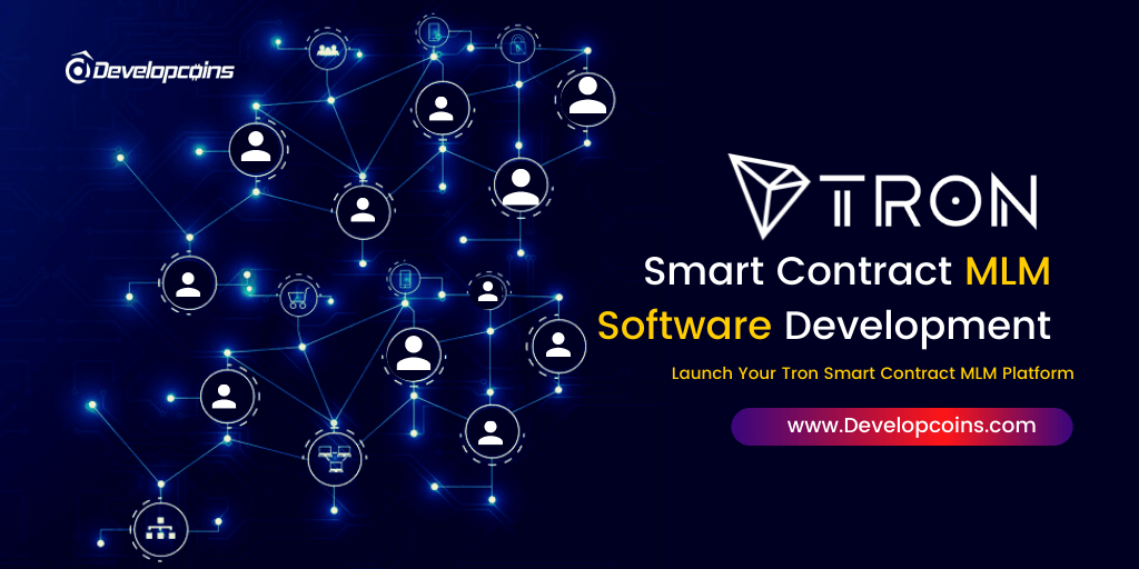 Smart Way To Upsurge ROI for Your MLM Business with Smart Contract over Tron Network