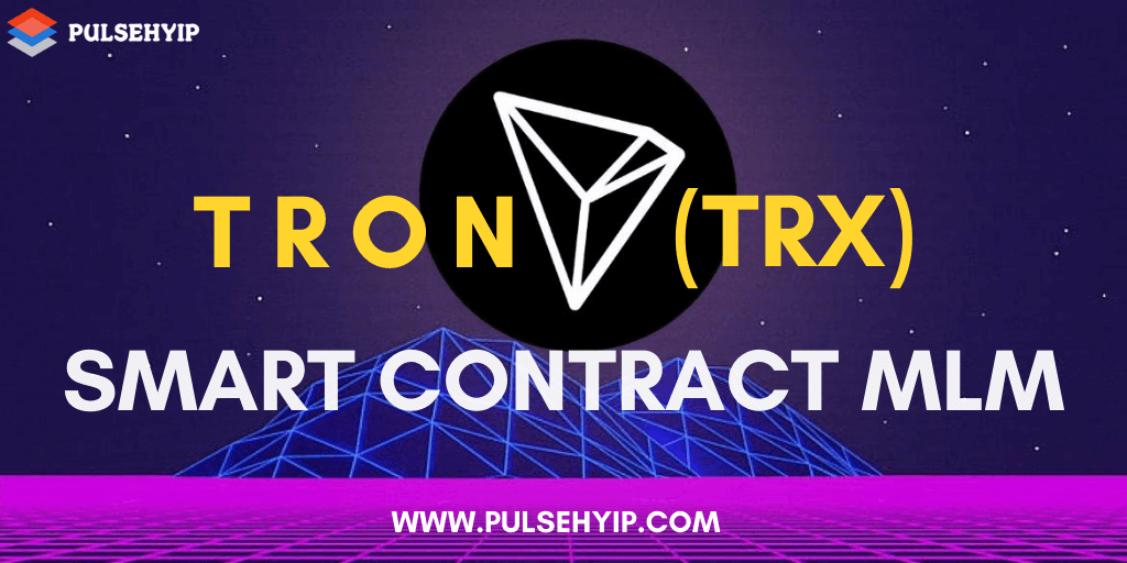 The Ultimate Guide to Develop Your Smart Contract Based MLM on TRON Network
