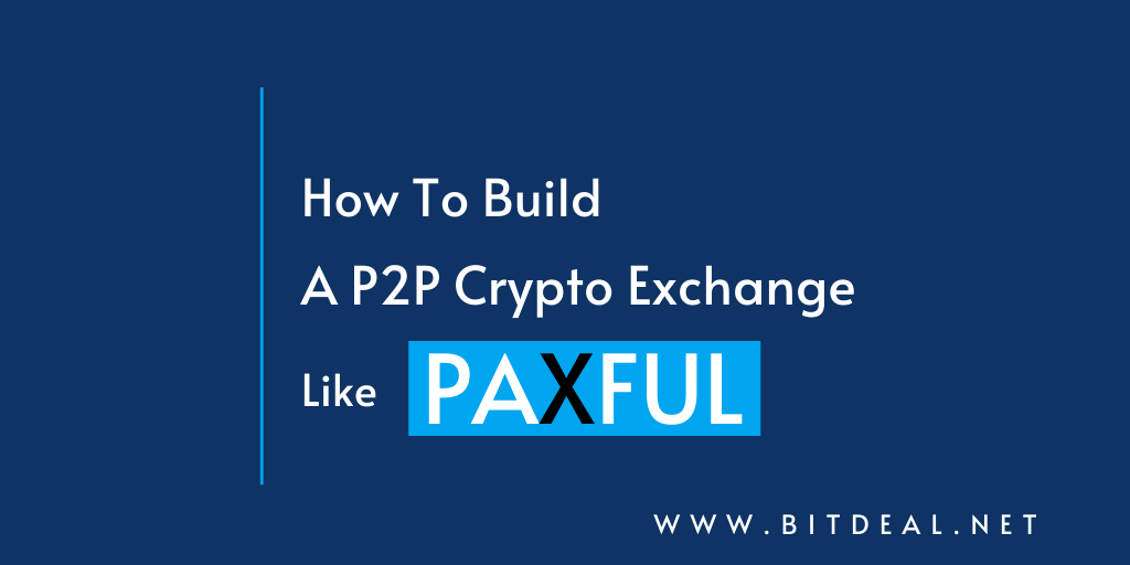A Guide to Start a P2P Cryptocurrency Exchange Like Paxful