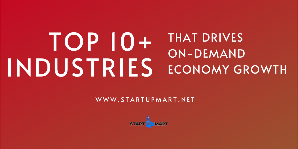 Top 10+ Industries That Drives On-Demand Businesses & Economy Growth