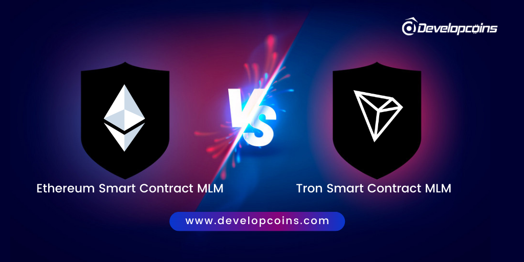 Tron Smart Contract MLM Vs Ethereum Smart Contract MLM: Which is Better One?
