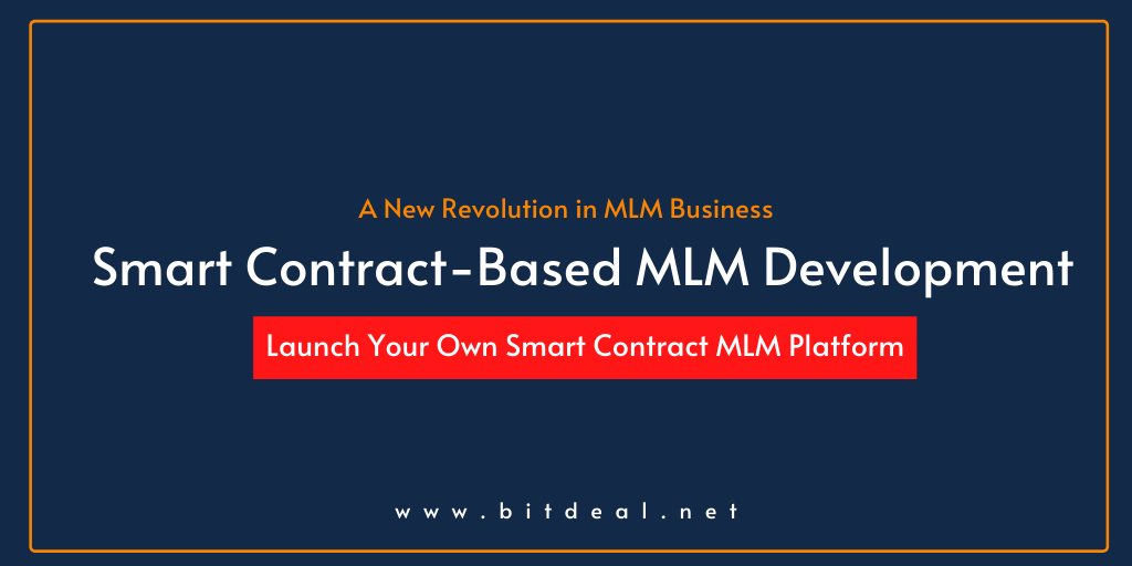 Smart Contract-based MLM - A Way to Make Revolution in MLM Business