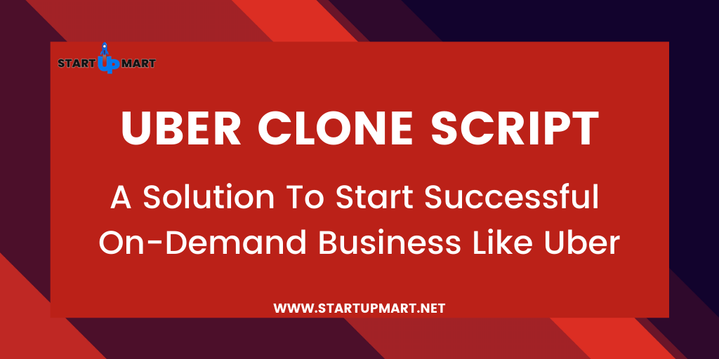 Uber Clone Script - A Solution To Start Successful On-Demand Business Like Uber