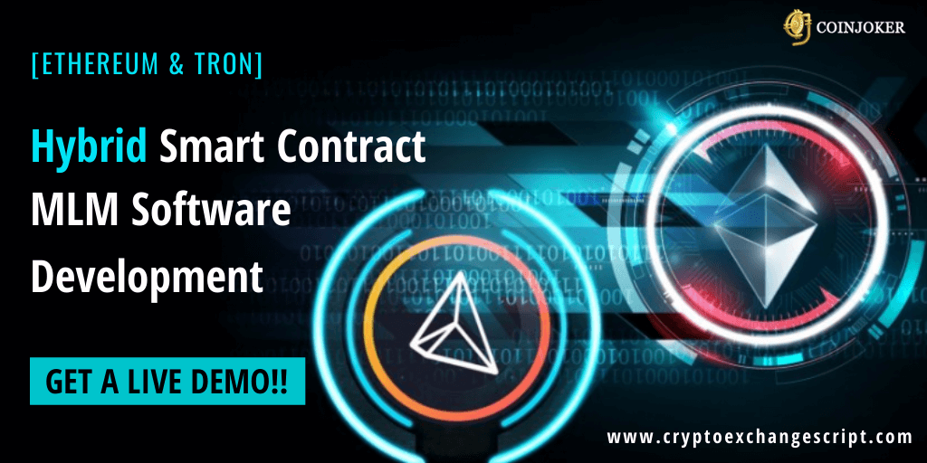 Hybrid Smart Contract MLM Software Development on Ethereum and Tron Network