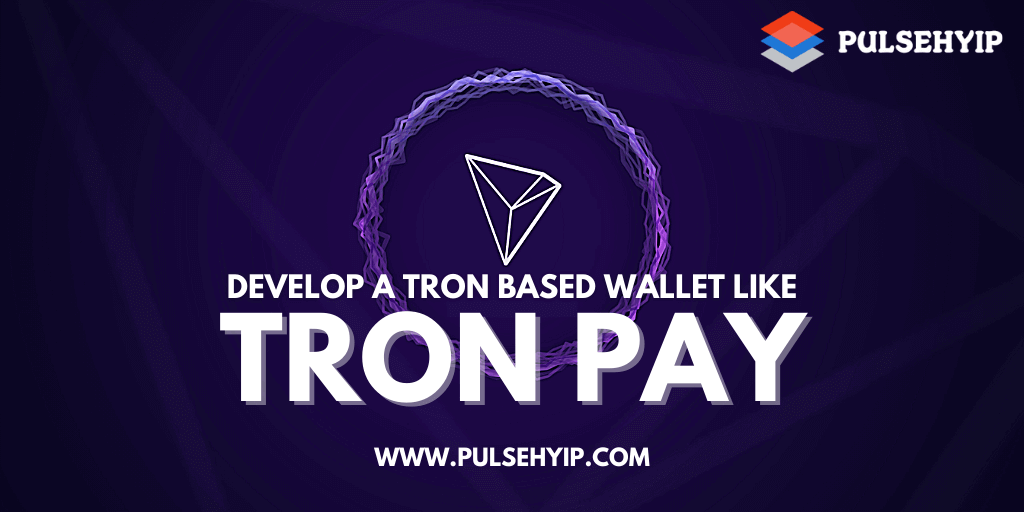 Launch and Run Tron Based Wallet like TronPay