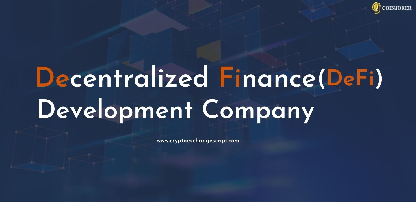 Decentralized Finance (DeFi) Development Company - Coinjoker