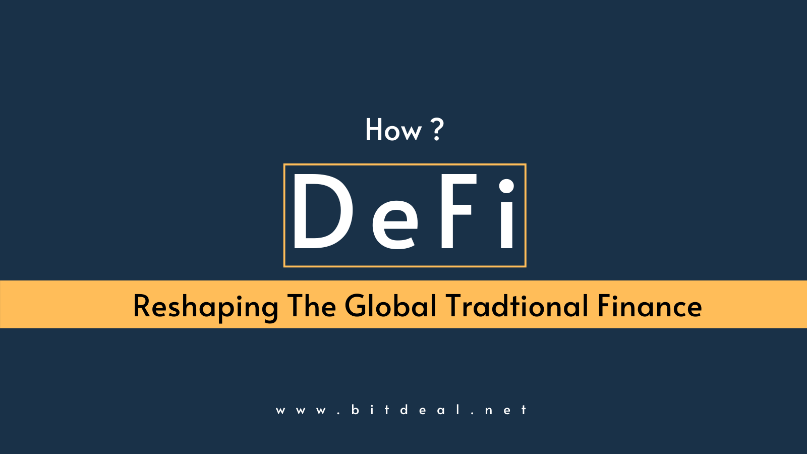 DeFi - Redefining the Global Traditional Financial System