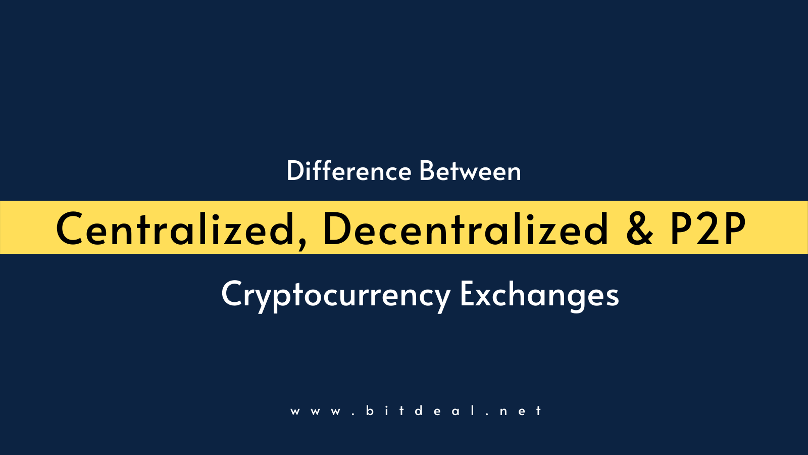 Head on Head Comparison Between Centralized, Decentralized and P2P Cryptocurrency Exchanges